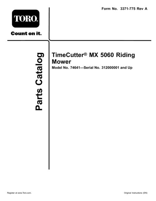small resolution of parts catalog form no 3371 775 rev a register at www toro com timecutter mx 5060 riding mower model no 74641 serial no 312000001 and up original