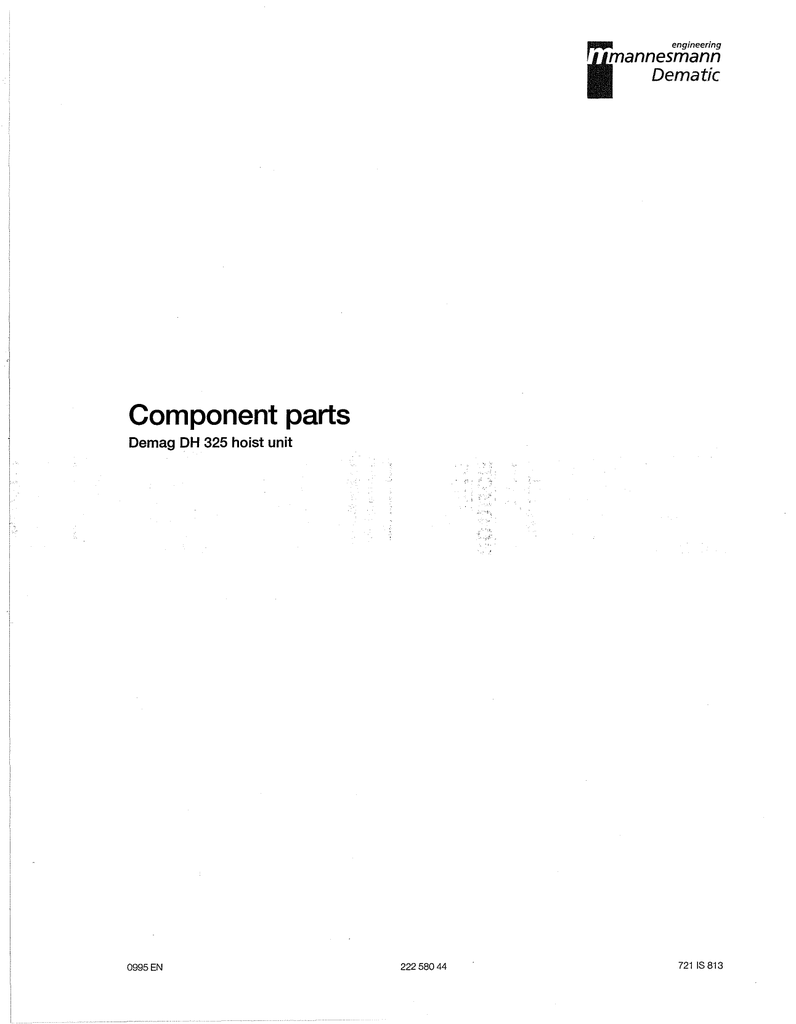 hight resolution of engineering esmann dematic component parts demag dh 325 hoist unit 0995 en 22258044 721 is 813 contents page main hoist motor kbh 125 b4 4 5 main creep