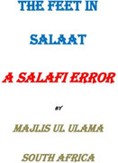 The Feet in Salah – A Salafi Error