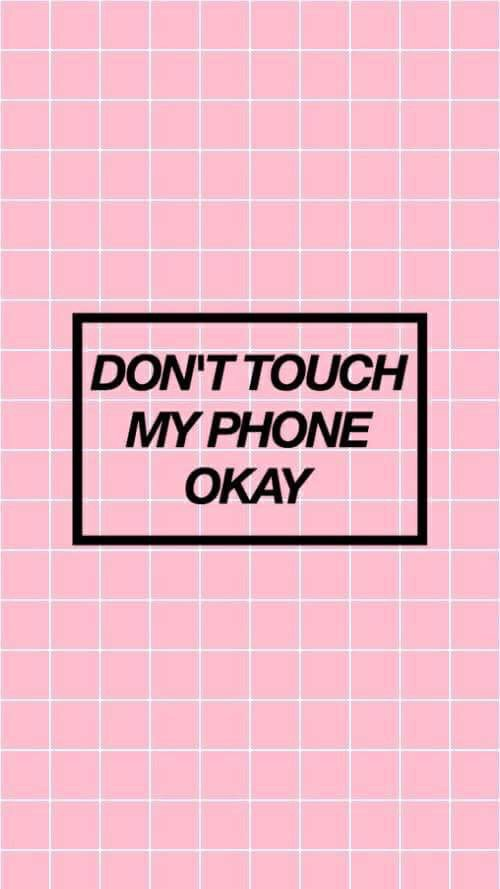 Dont Touch My Phone Wallpaper For Girls Black Iphone Iphone Wallpaper Pink Tumblr Image