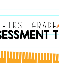 12 Fantastic First Grade Assessment Ideas - We Are Teachers [ 1260 x 2240 Pixel ]