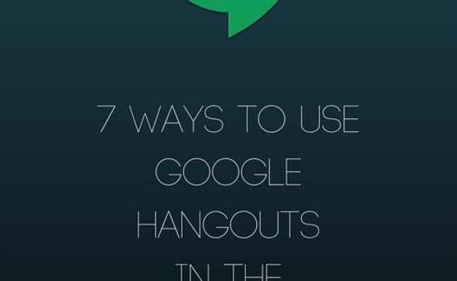 7 Ways To Use Google Hangouts In The Classroom Weareteachers