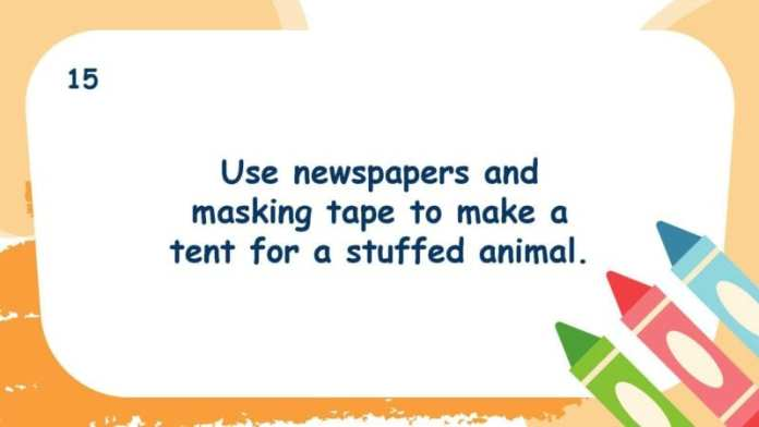 Use newspapers and masking tape to make a tent for a stuffed animal.