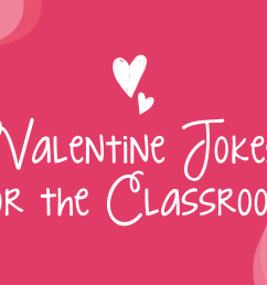 Valentine Jokes to Share With Your Students! - WeAreTeachers [ 1080 x 1920 Pixel ]