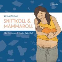 Kejsarfödsel : snittkoll & mammaroll