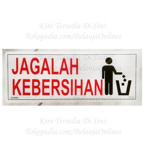BEST SELLER Sign Board Acrylic Jagalah Kebersihan Akrilik Peringatan Sign Label