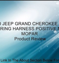 1999 2000 jeep grand cherokee battery cable wiring harness positive negative mopar review video dailymotion [ 1280 x 720 Pixel ]