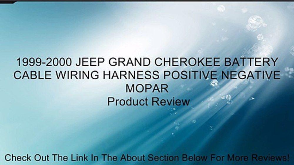 medium resolution of 1999 2000 jeep grand cherokee battery cable wiring harness positive negative mopar review video dailymotion