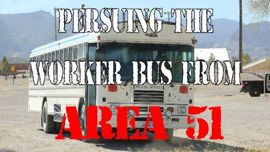 Persuing the Infamous Area 51 Bus - video dailymotion