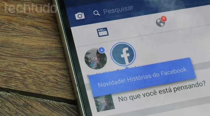 Facebook Stories chega para alguns usuários de Android em todo o mundo (Foto: Carolina Ochsendorf / TechTudo)