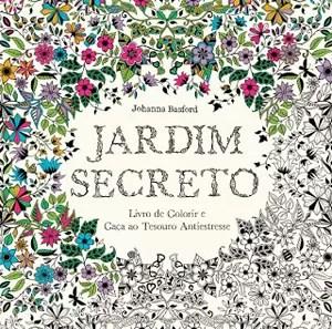 Jardim Secreto - Livro de Colorir e Caça ao Tesouro Antiestresse Autora: Johanna Basford Editora: Sextante (Foto: Divulgação)