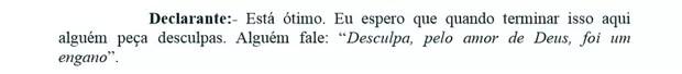 Lula diz em depoimento à Lava Jato que espera que lhe peçam desculpas quando tudo terminar (Foto: Reprodução)