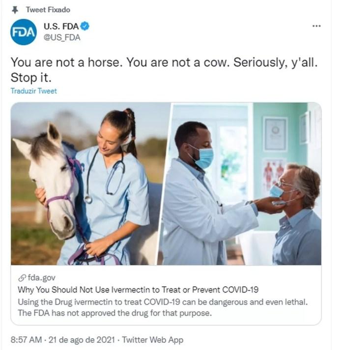 Voce não é cavalo nem vaca, deixe de tomar ivermectina, alerta agência de medicamentos dos EUA — Foto: Reprodução/Twitter