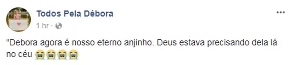 Amigos que fizeram campanha para ajudar a pequena Débora Rauane lamentam a morte dela no Facebook (Foto: Reprodução Facebook)