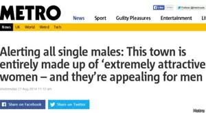 Metro: 'Alerta a todos os solteiros: esta cidade é inteiramente composta por mulheres extremamente atrativas' - e elas estão em busca de homens. (Foto: Metro / Via BBC)