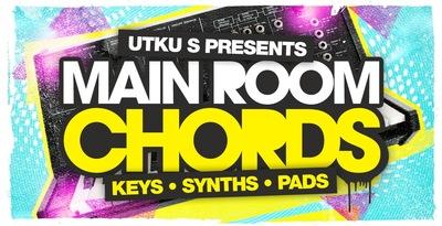 Utku S Presents Mainroom Chords