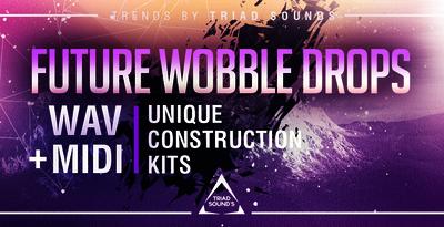 Future Wobble Drops