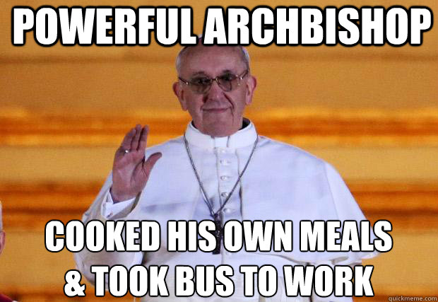 Powerful Archbishop Cooked his own meals& took bus to work  Good Guy Pope