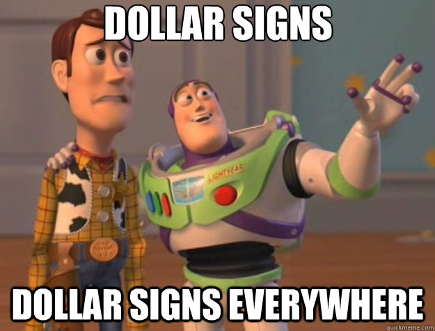 Image result for dollar signs dollar signs everywhere meme
