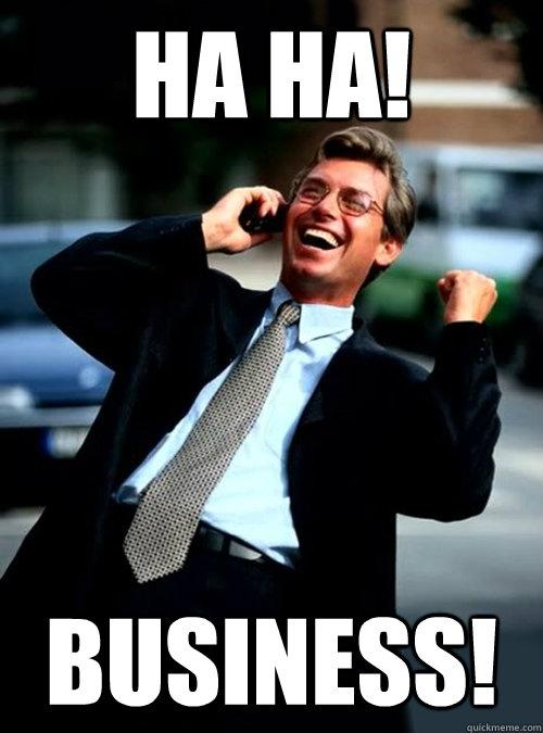 HA HA! Business! - HA HA! Business!  Ha Ha! Business