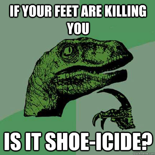 Image result for feet are killing you