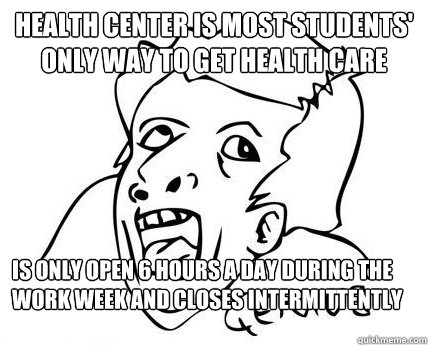 Health Center is most students' only way to get health