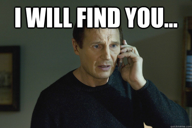 Image result for liam neeson i will find you