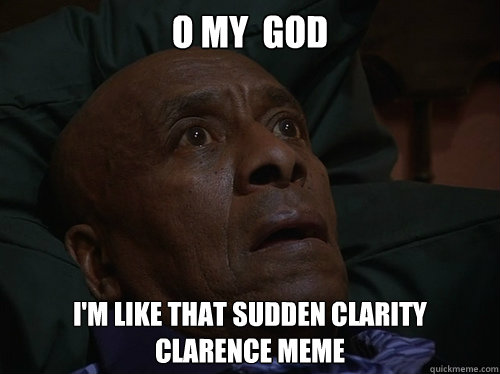Image result for clarity memes