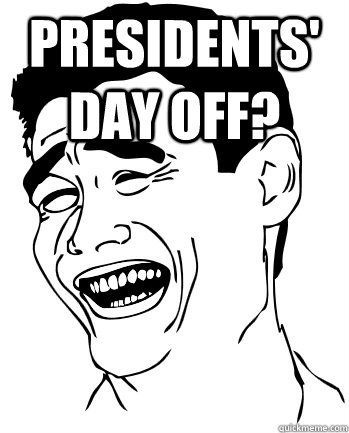 Image result for presidents day meme working