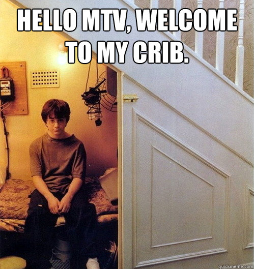 Hello MTV, Welcome to my crib