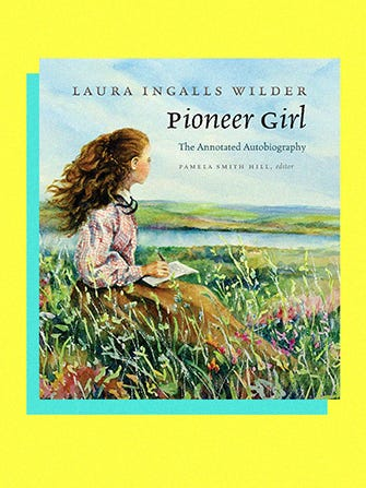 Pioneer Girl Laura Ingalls Wilder Memoir