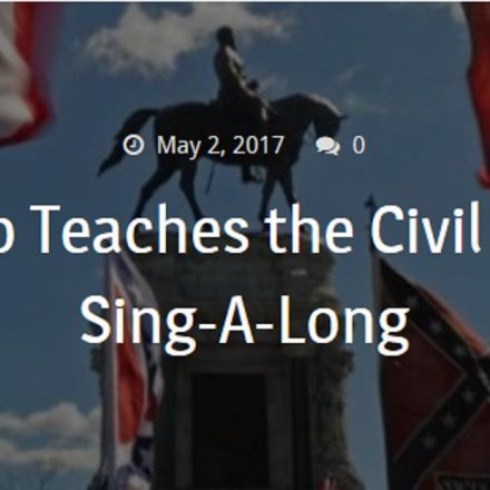 Trump Teaches the Civil War + Sing-A-Long