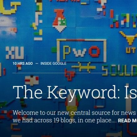 Google Unveils 'The Keyword', Company's New Central Blog
