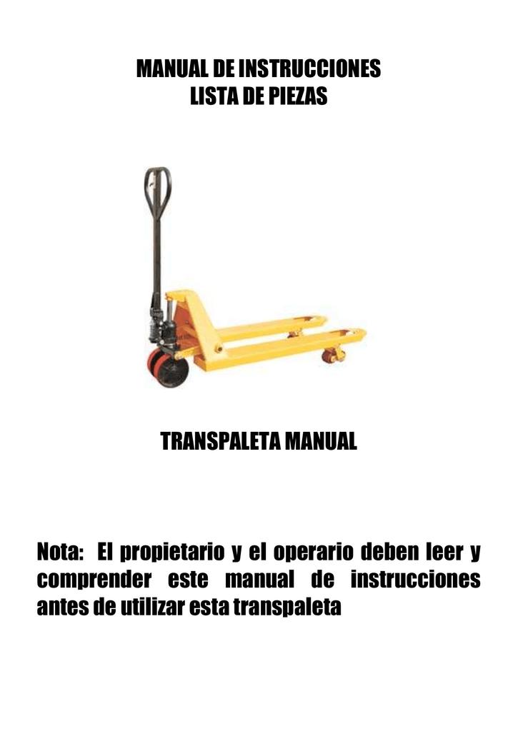 MANUAL DE INSTRUCCIONES LISTA DE PIEZAS TRANSPALETA MANUAL