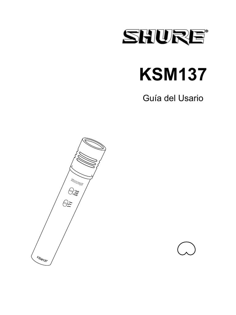 Shure KSM137 Microphone User Guide Spanish