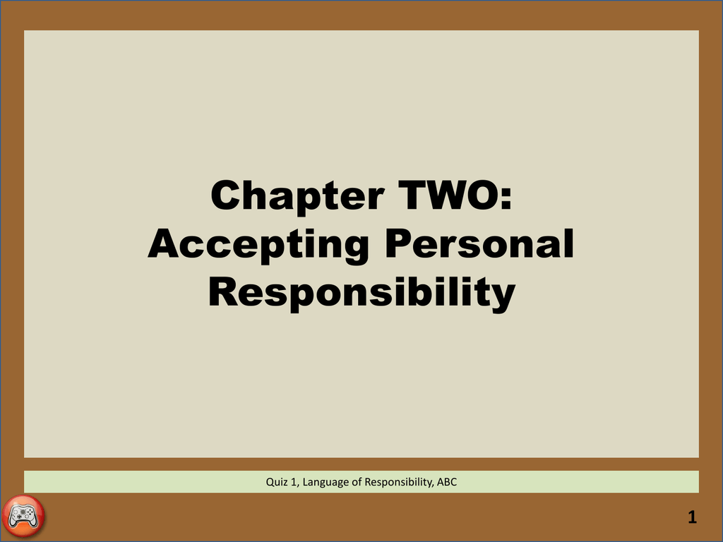 3 Ch2 Accepting Personal Responsibility