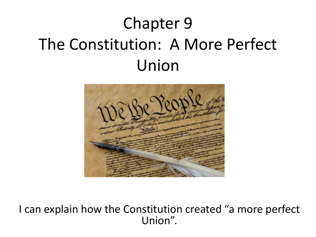 Chapter 9 The Constitution A More Perfect Union