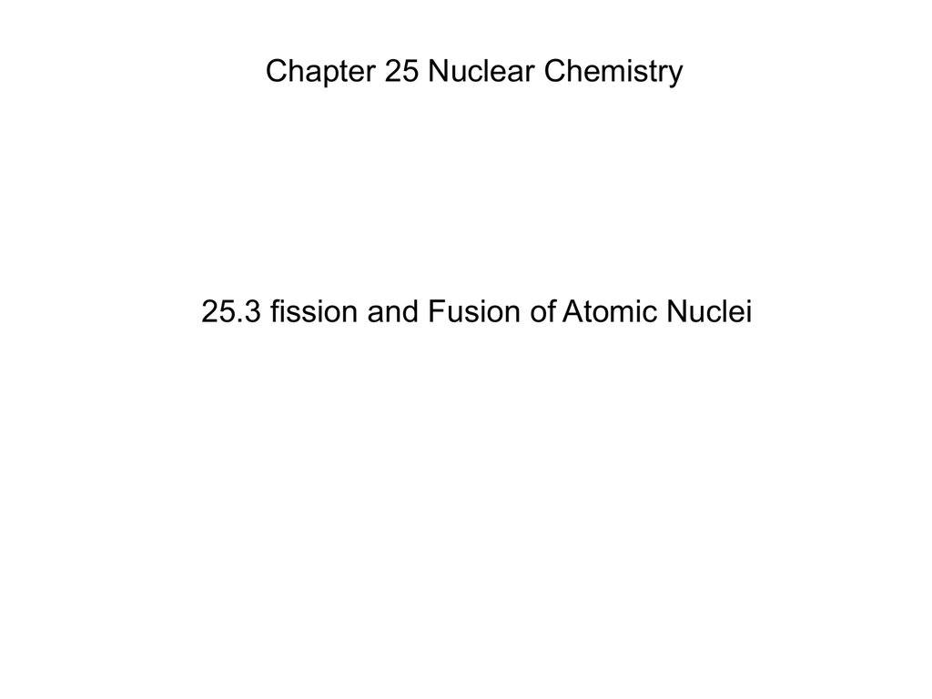 Chapter 25 3 Fission And Fusion Of Atomic Nuclei