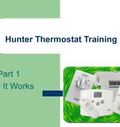 hunter thermostat training part 1 how it works how the thermostat works you ve probably seen or used a thermostat a thousand times this device controls the  [ 1024 x 768 Pixel ]