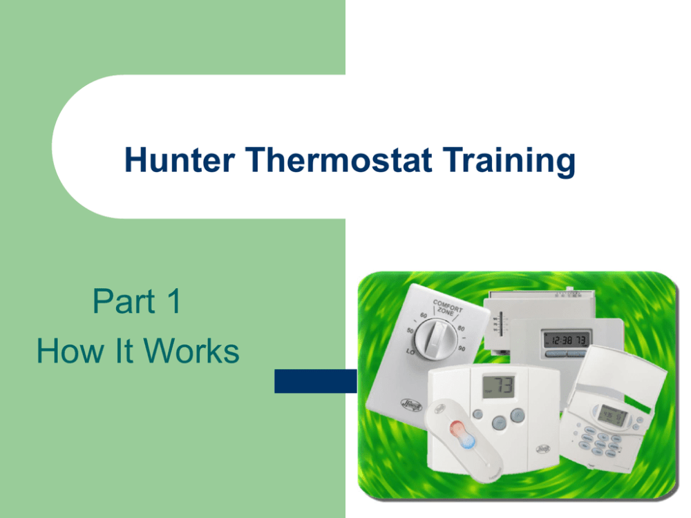 medium resolution of hunter thermostat training part 1 how it works how the thermostat works you ve probably seen or used a thermostat a thousand times this device controls the