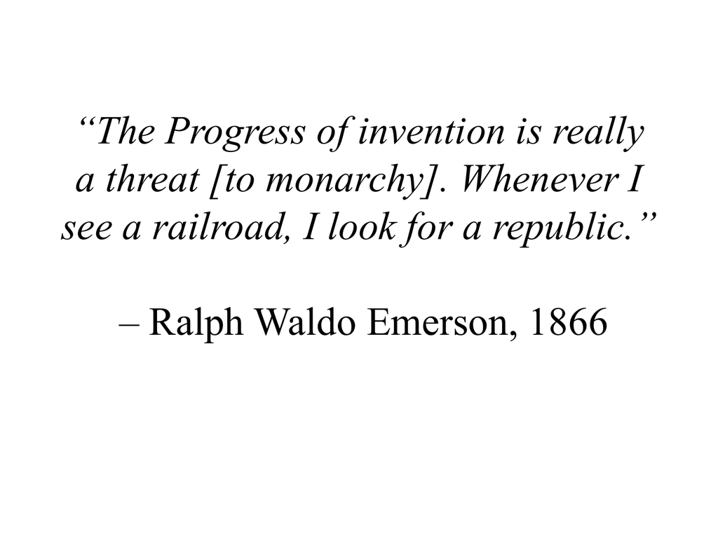 The Progress Of Invention Is Really A Threat To Monarchy