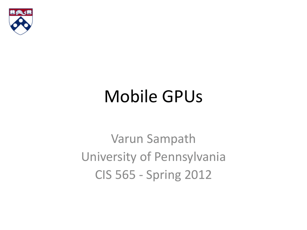 hight resolution of mobile gpus varun sampath university of pennsylvania cis 565 spring 2012 agenda socs case studies nvidia tegra 2 tegra 3 imagination
