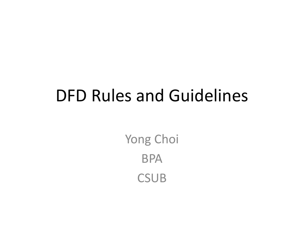 hight resolution of dfd rules and guidelines yong choi bpa csub dfd example hoosier burger s food ordering system i one process level 0 the whole system no data store