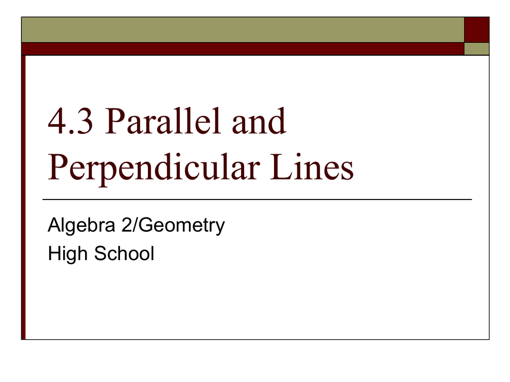 4 3 Parallel And Perpendicular Lines