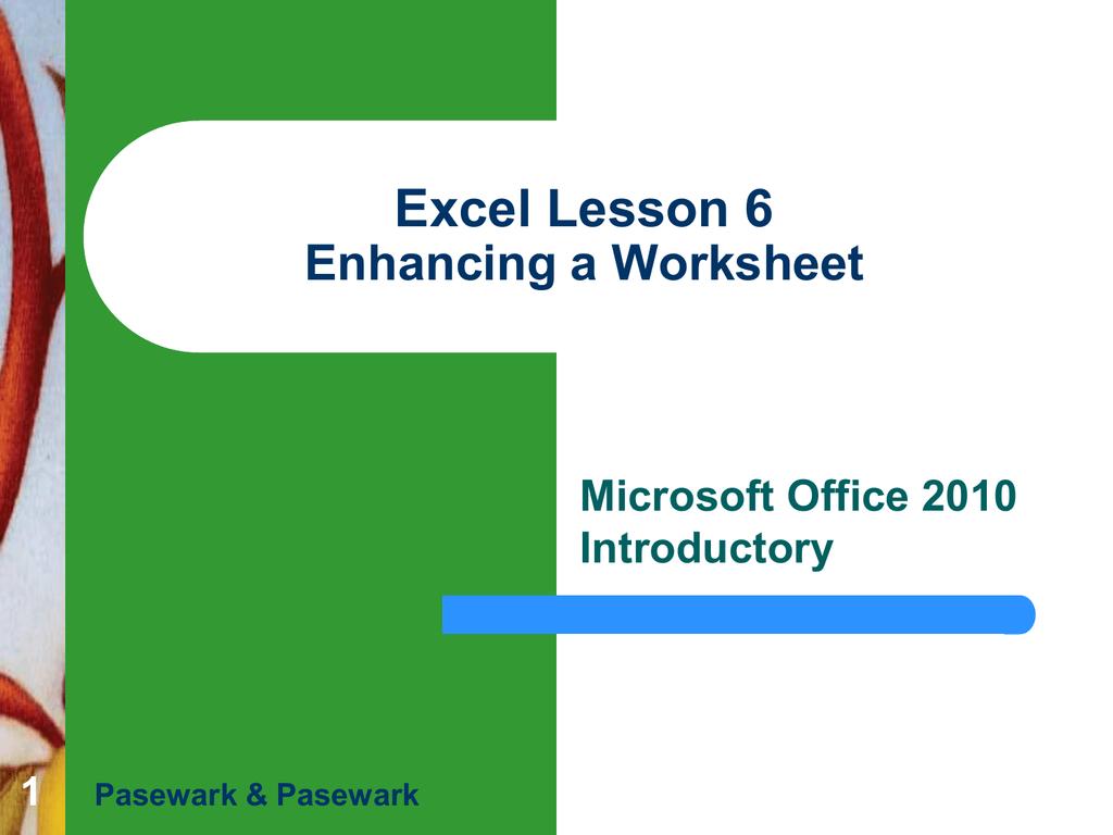 Excel Lesson 6 Enhancing A Worksheet