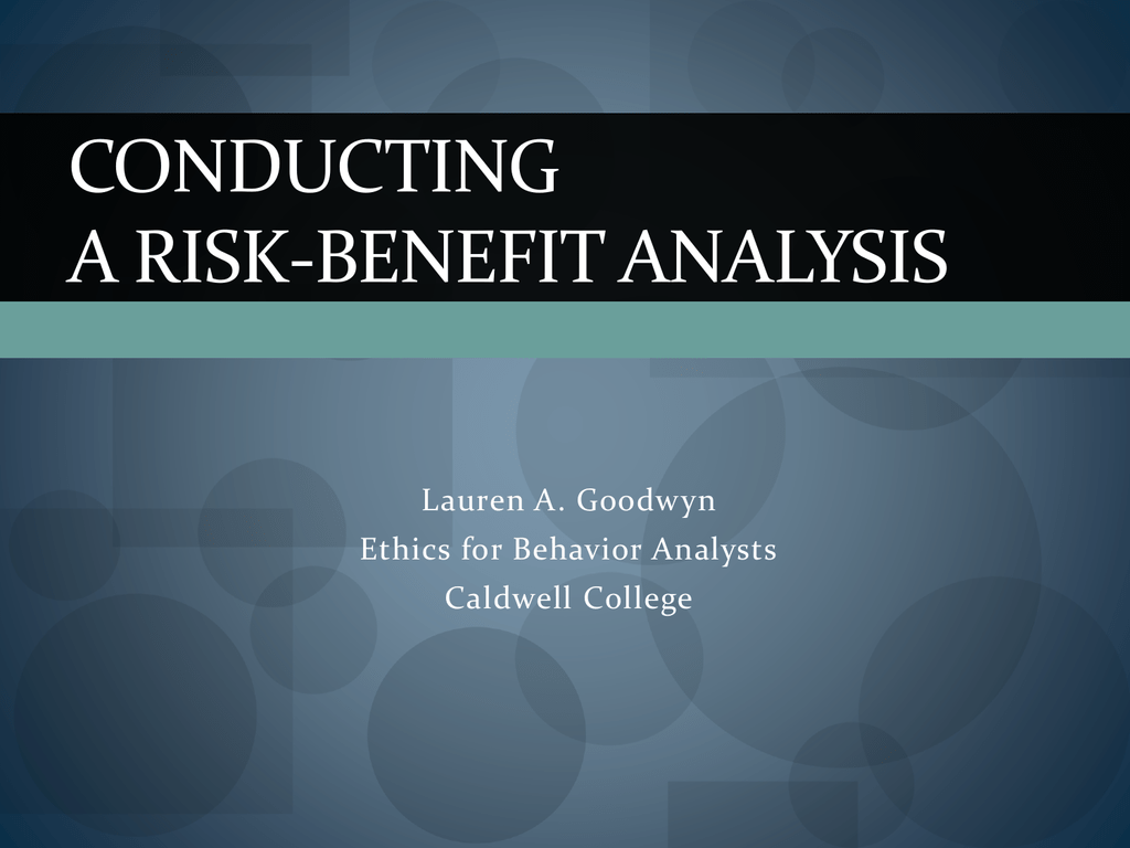 Conducting A Risk Benefitysis