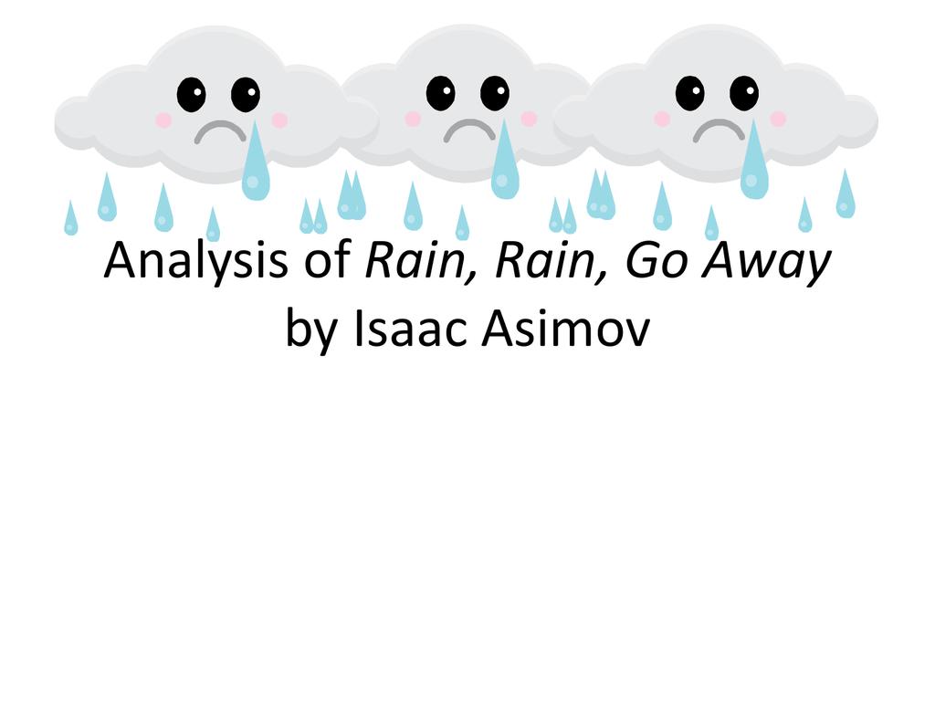 Ysis Of Rain Rain Go Away By Isaac Asimov