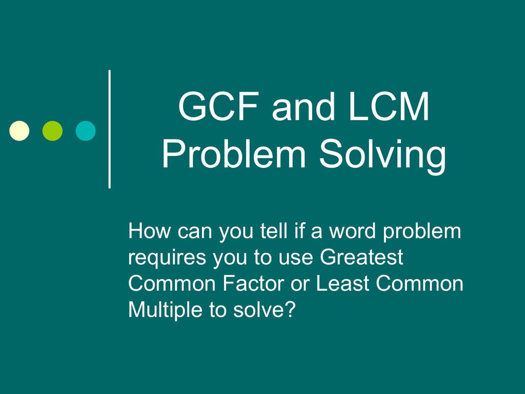 Solving Gcf Lcm Word Problems Powerpoint