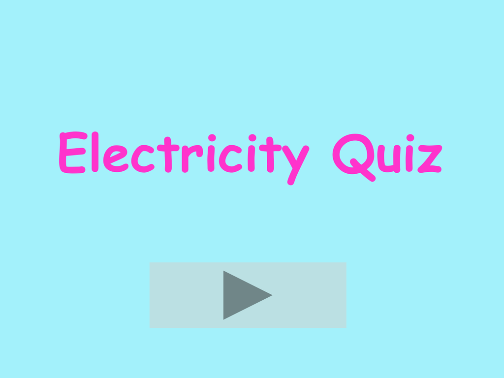 hight resolution of electricity quiz the van de graaff generator click on the dome of the van de graaff click the lamp click the component that supplies energy to a circuit