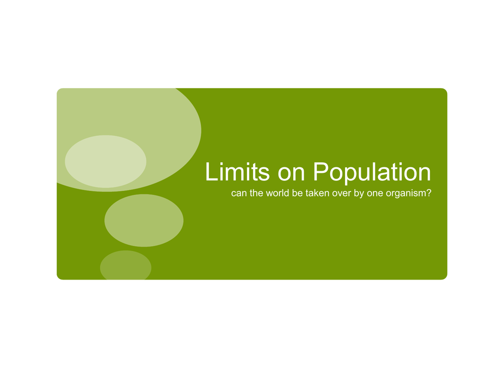 Powerpoint Topic 8 Limits On Population